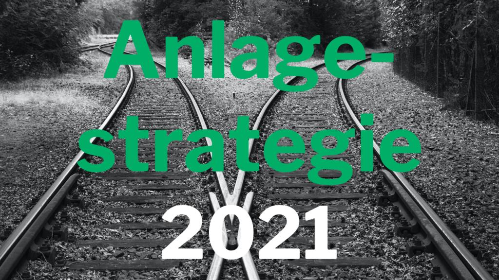 Anlagestrategie 2021