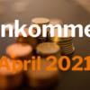Einkommen April 2021