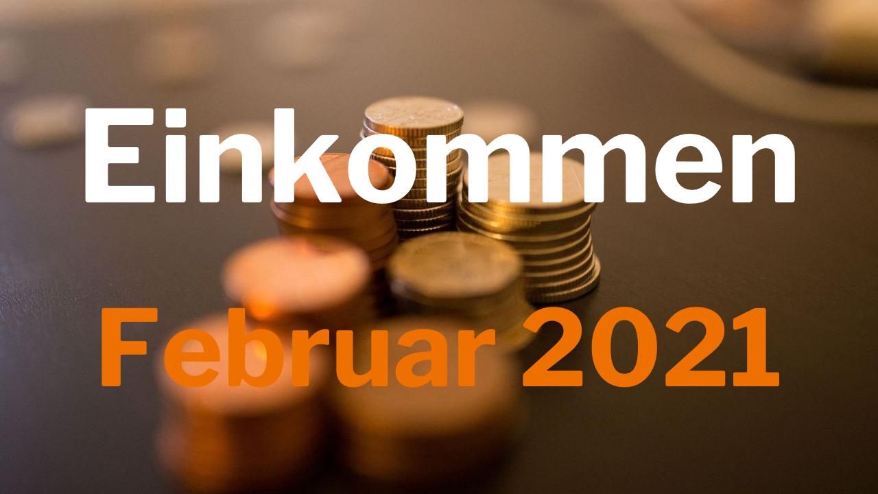 Einkommen Februar 2021