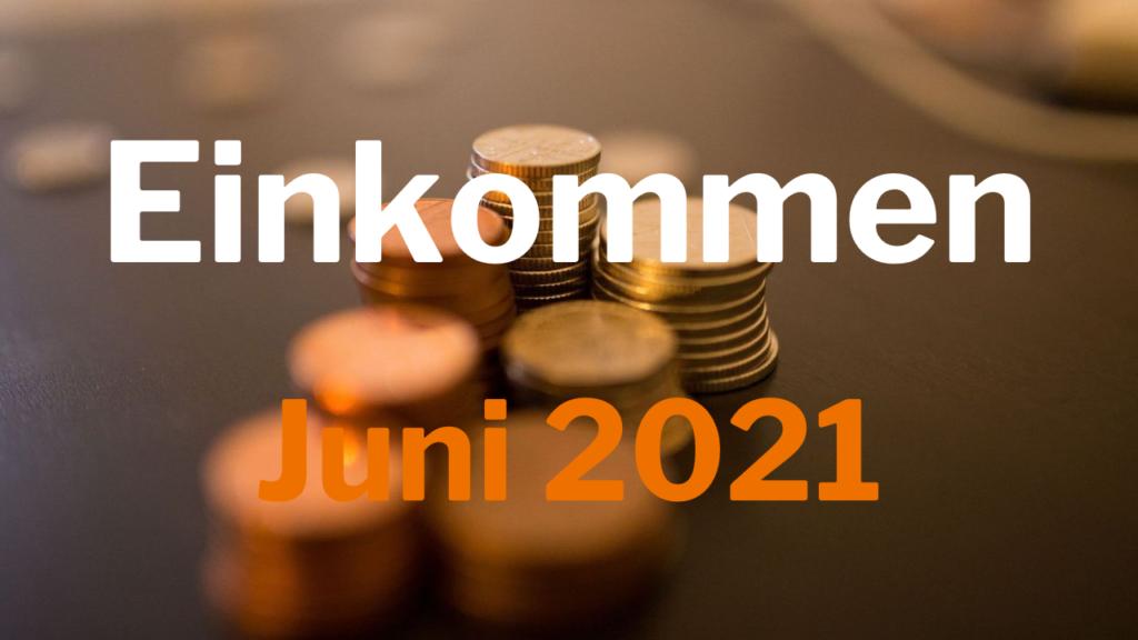 Einkommen Juni 2021