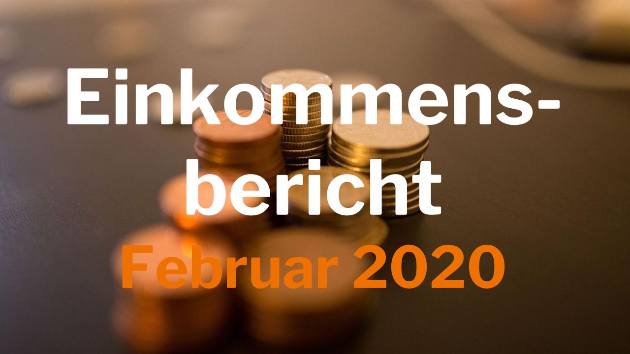 Einkommensbericht Februar 2020