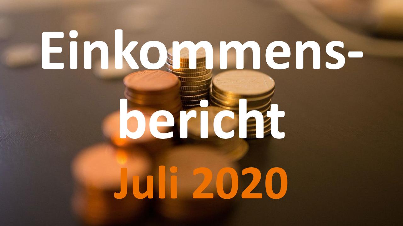 Einkommensbericht Juli 2020