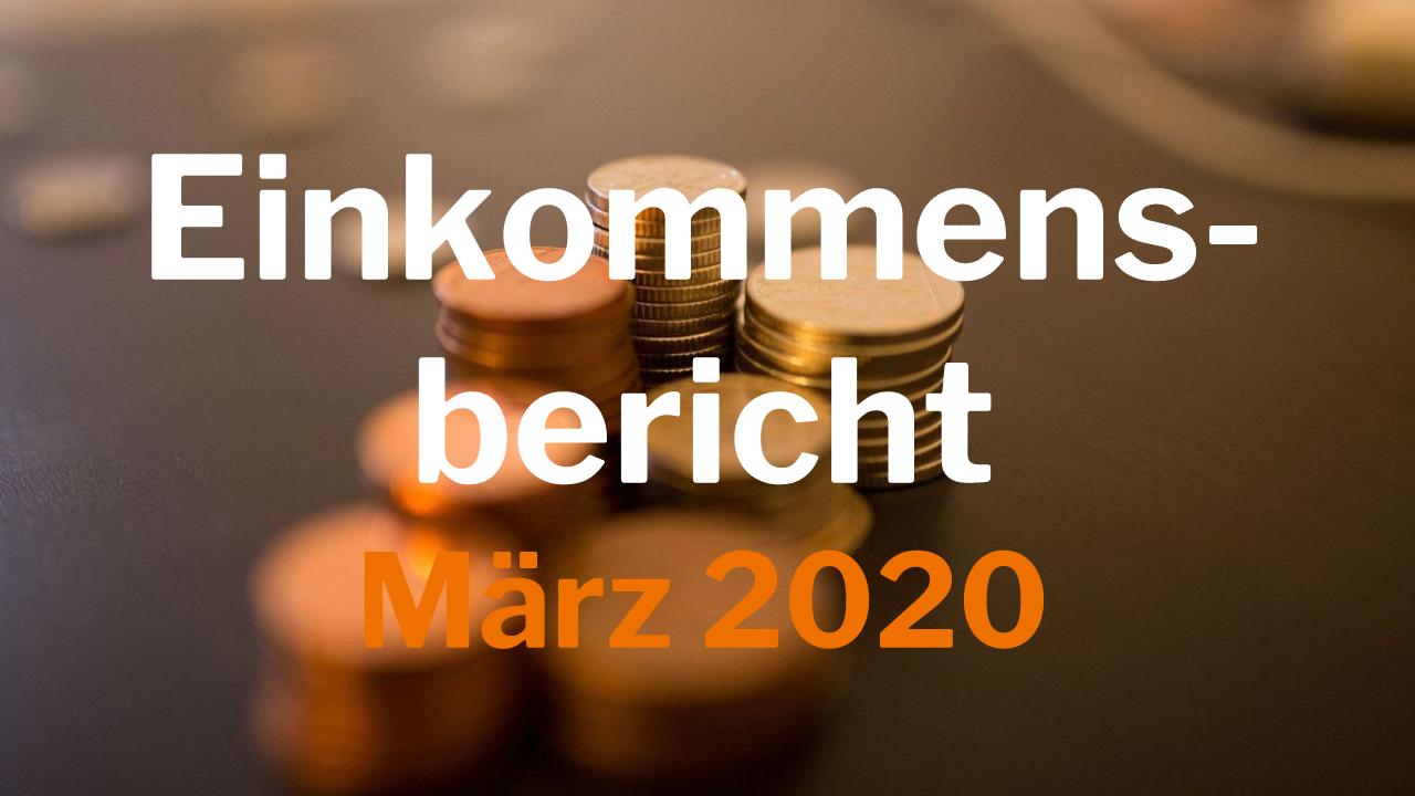 Einkommensbericht März 2020