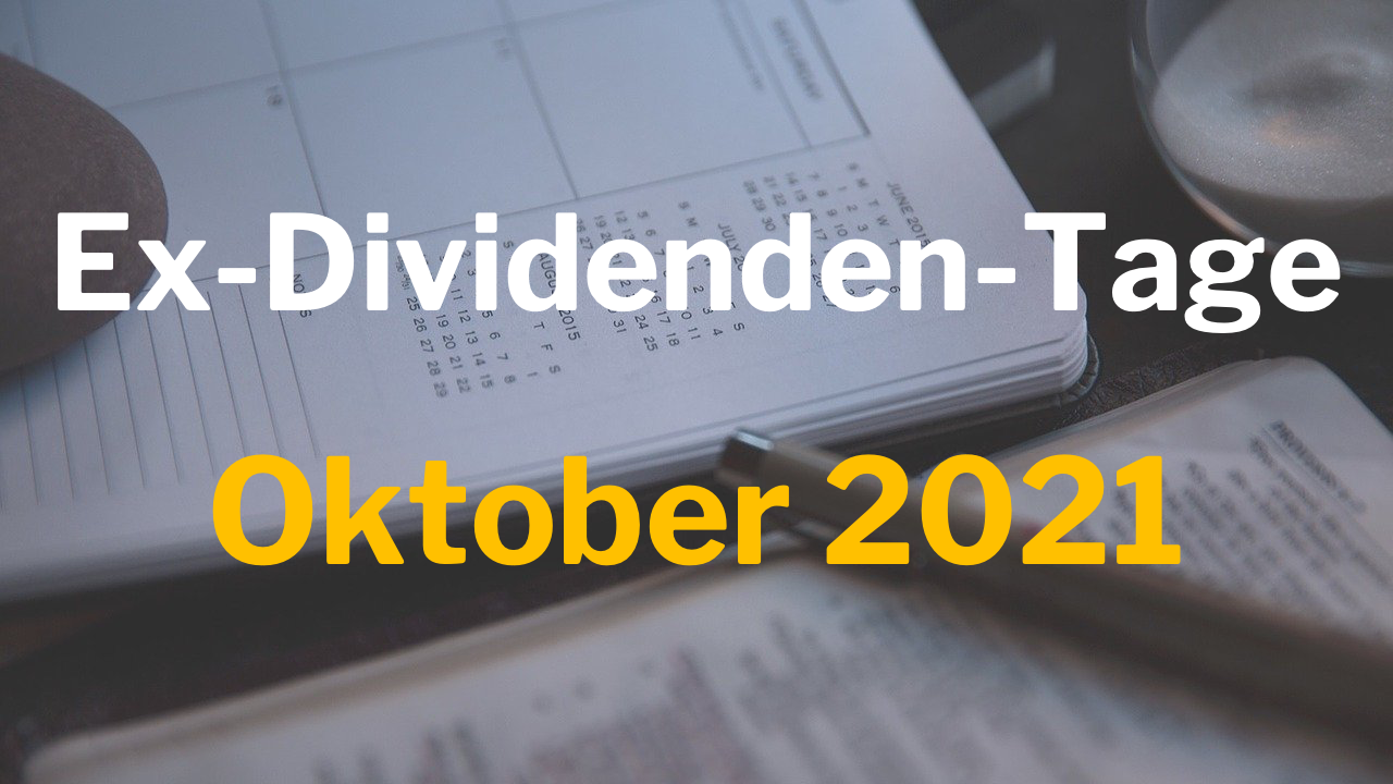 Ex-Dividenden-Tage Oktober 2021