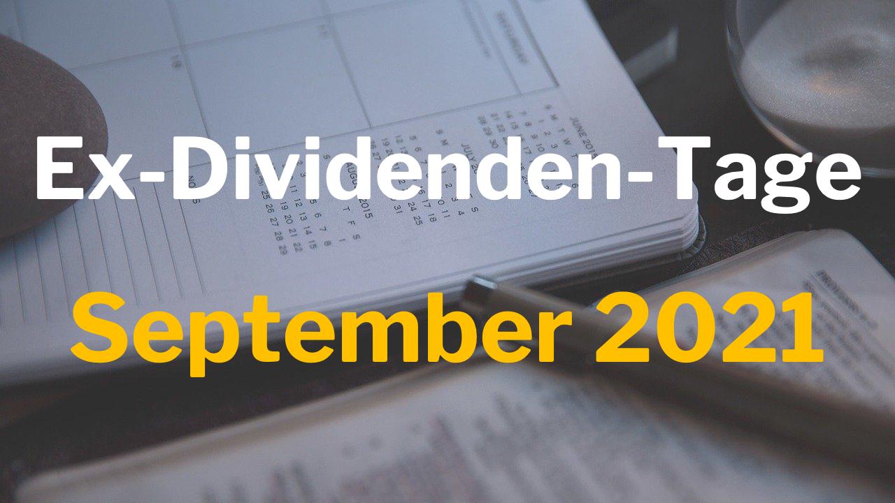 Ex-Dividenden-Tage September 2021